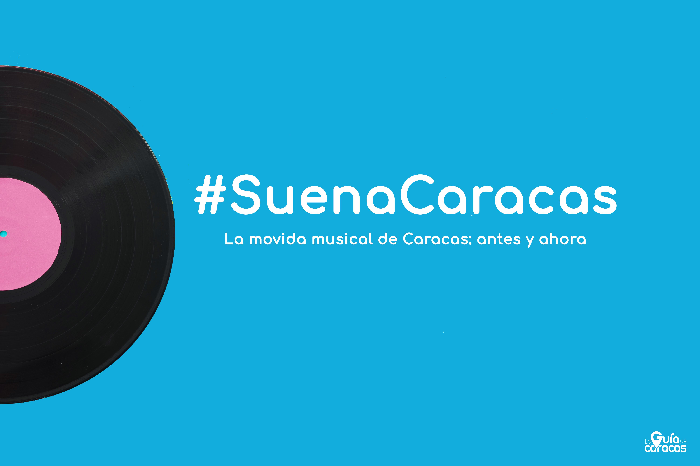 La movida musical de Caracas: antes y ahora