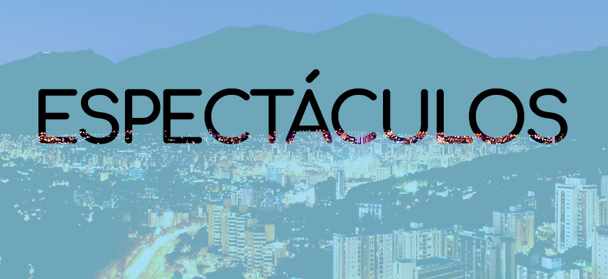 Espectáculos en Caracas
